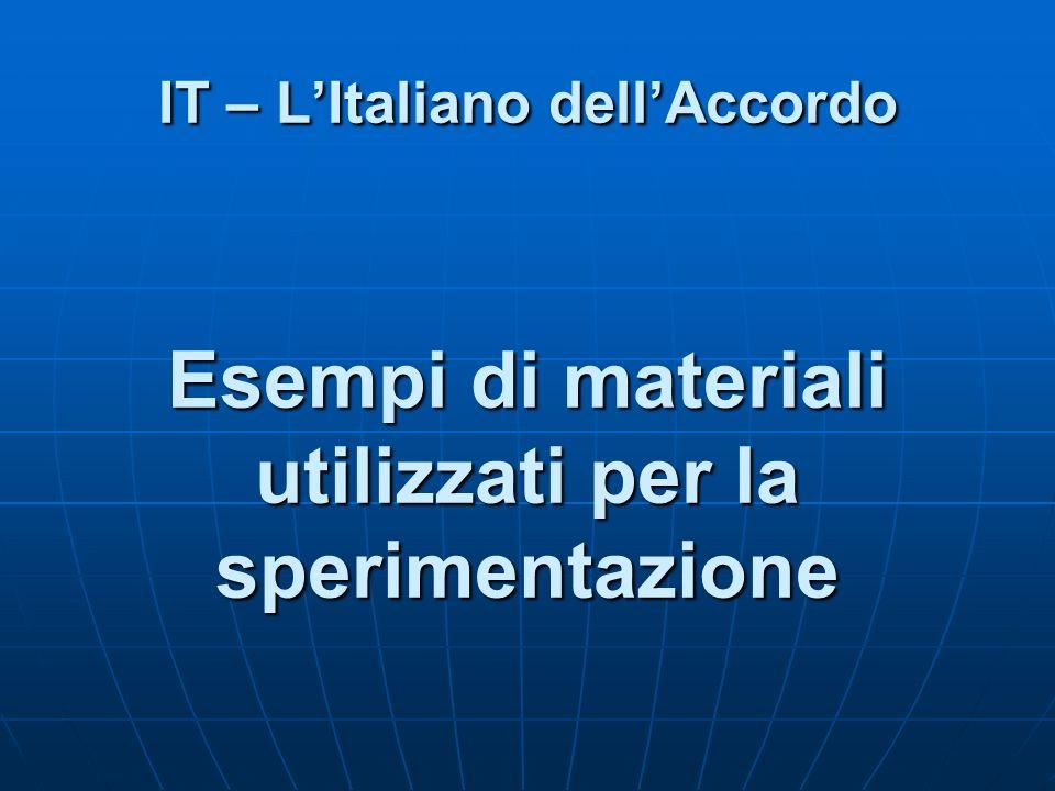 IT – LItaliano dellAccordo Esempi di materiali utilizzati per la sperimentazione