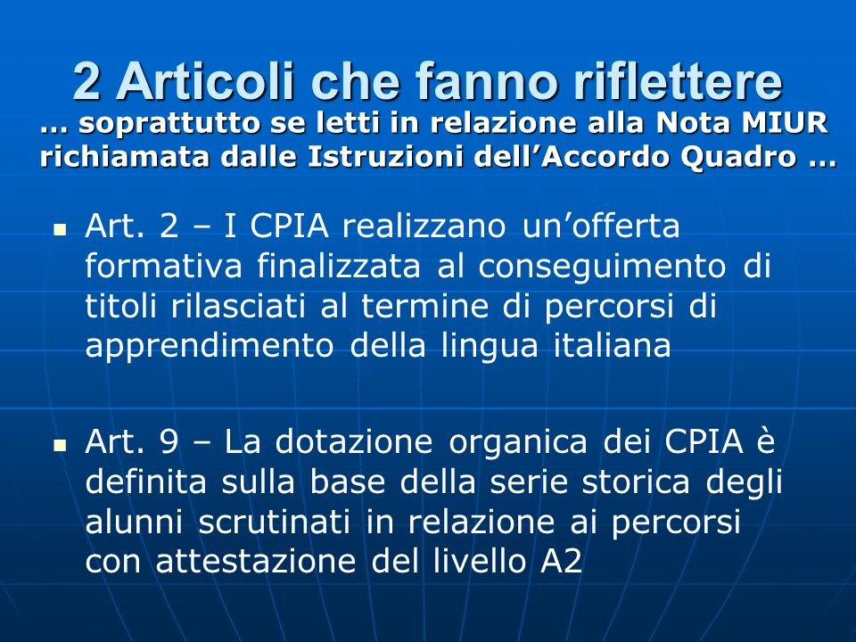 2 Articoli che fanno riflettere Art. 2 – I CPIA realizzano unofferta formativa finalizzata al conseguimento di titoli rilasciati al termine di percors