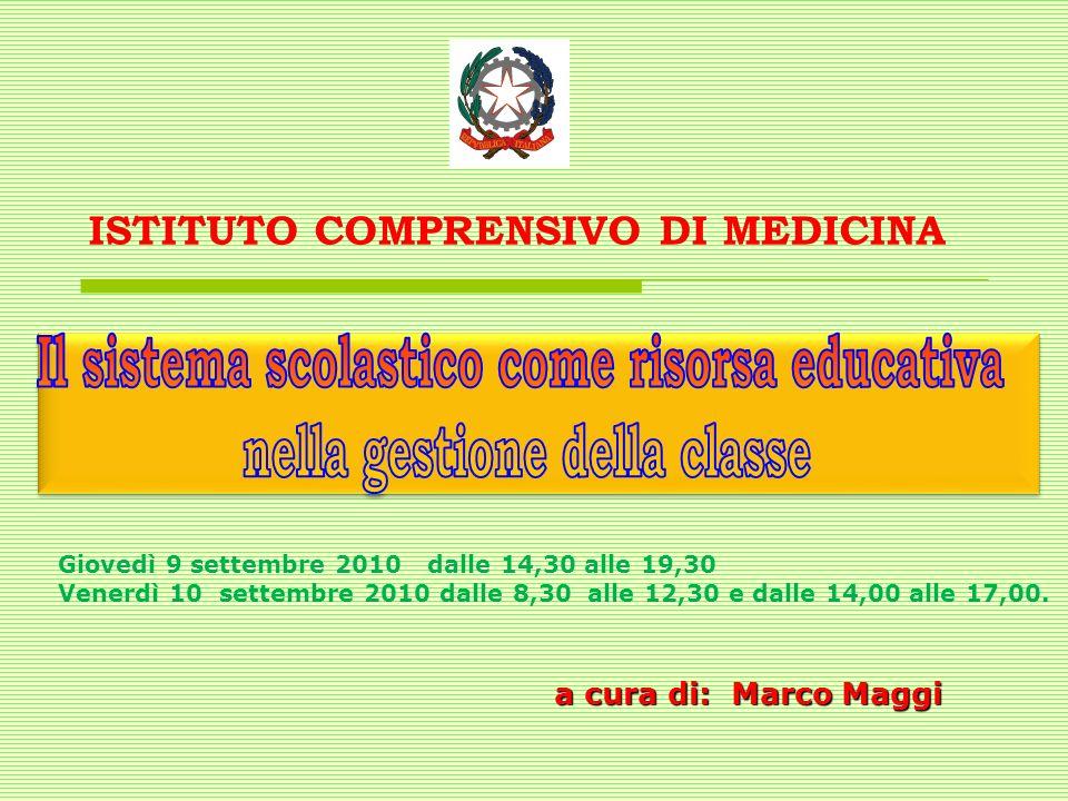 a cura di: Marco Maggi ISTITUTO COMPRENSIVO DI MEDICINA Giovedì 9 settembre 2010 dalle 14,30 alle 19,30 Venerdì 10 settembre 2010 dalle 8,30 alle 12,3