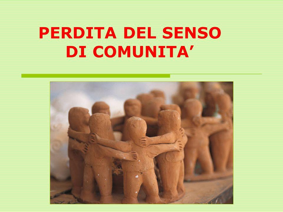 PERDITA DEL SENSO DI COMUNITA