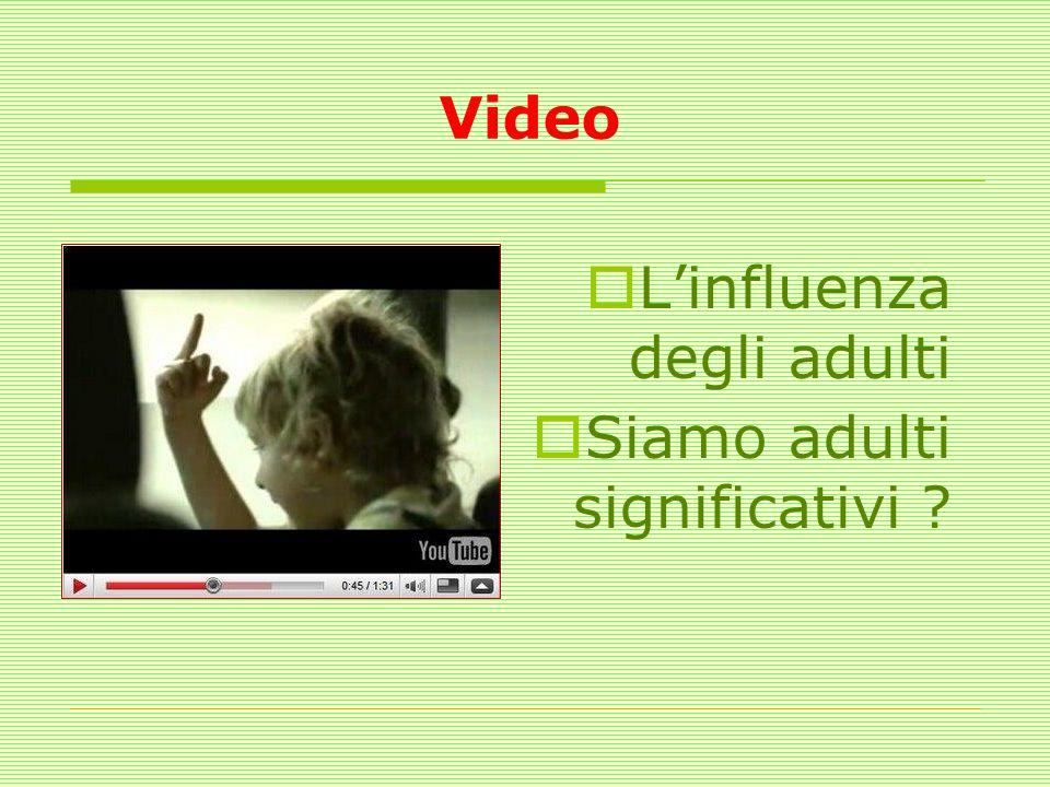 Video Linfluenza degli adulti Siamo adulti significativi ?