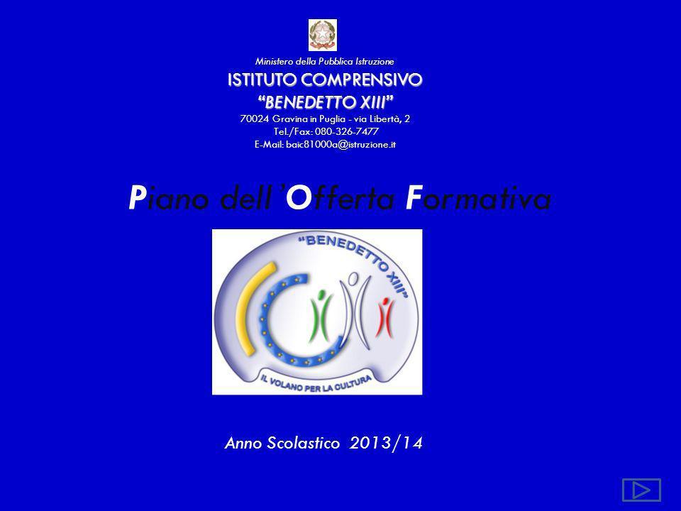 Ministero della Pubblica Istruzione ISTITUTO COMPRENSIVO BENEDETTO XIII 70024 Gravina in Puglia - via Libertà, 2 Tel./Fax: 080-326-7477 E-Mail: baic81