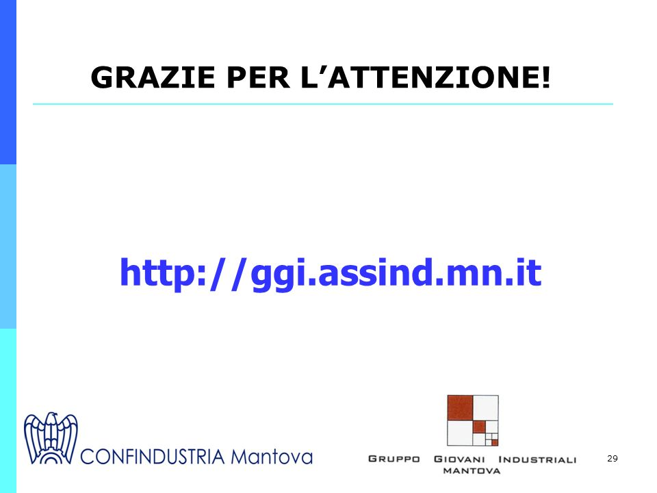 29 http://ggi.assind.mn.it GRAZIE PER LATTENZIONE!