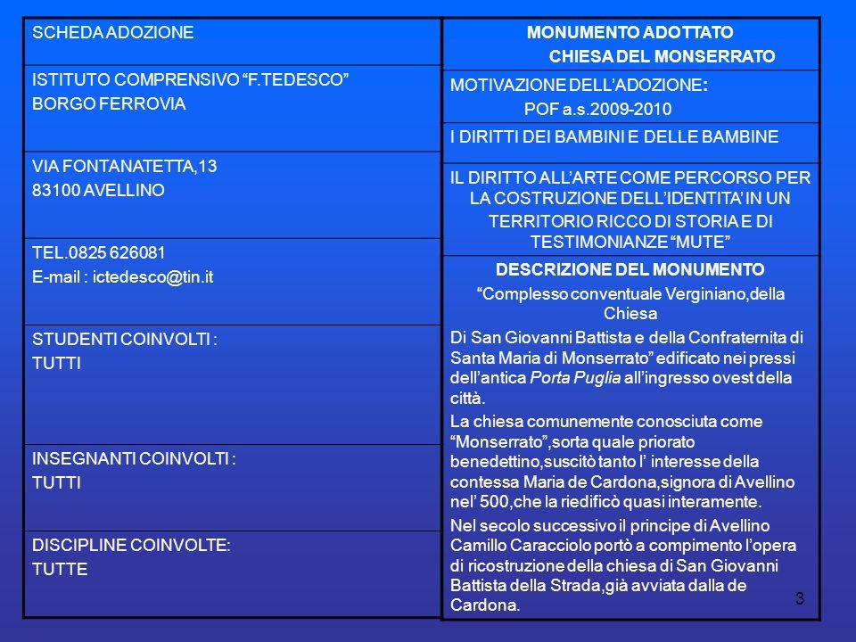 3 SCHEDA ADOZIONE ISTITUTO COMPRENSIVO F.TEDESCO BORGO FERROVIA VIA FONTANATETTA,13 83100 AVELLINO TEL.0825 626081 E-mail : ictedesco@tin.it STUDENTI