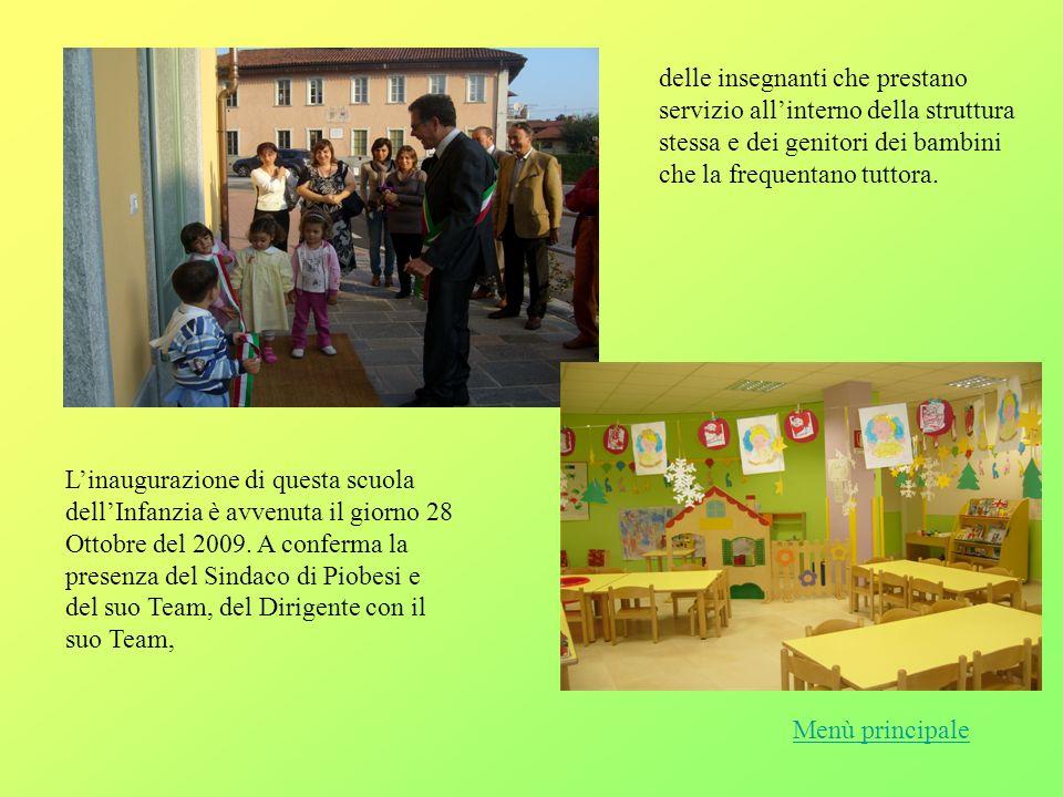Linaugurazione di questa scuola dellInfanzia è avvenuta il giorno 28 Ottobre del 2009.