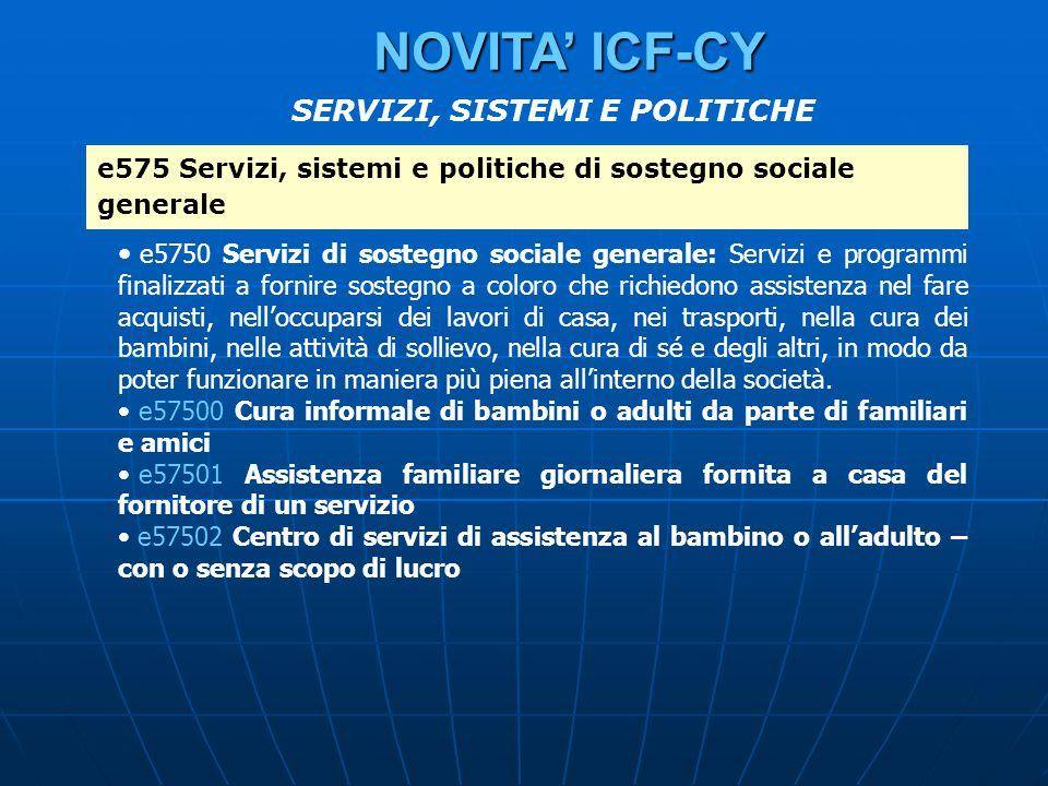 e575 Servizi, sistemi e politiche di sostegno sociale generale e5750 Servizi di sostegno sociale generale: Servizi e programmi finalizzati a fornire s
