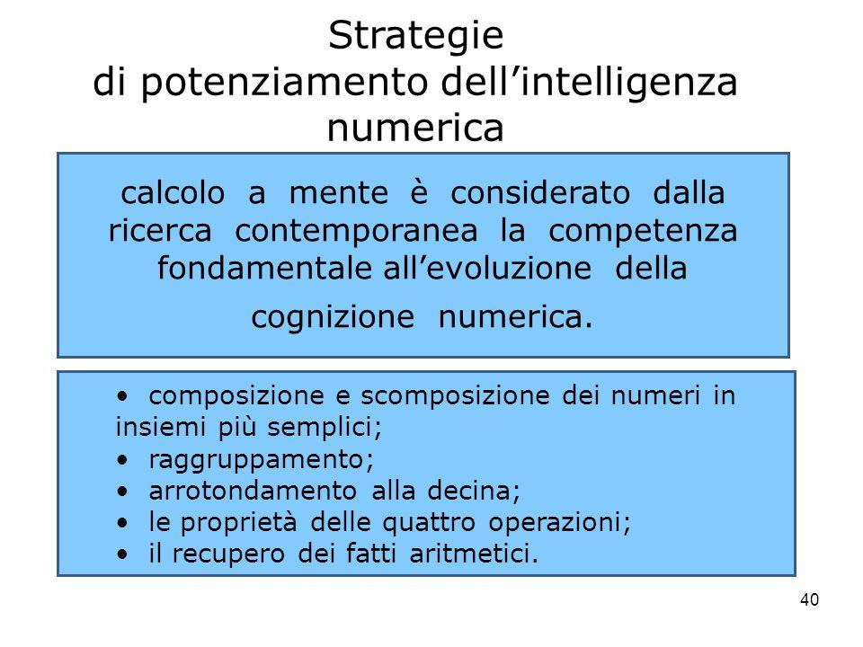 40 Strategie di potenziamento dellintelligenza numerica calcolo a mente è considerato dalla ricerca contemporanea la competenza fondamentale allevoluz