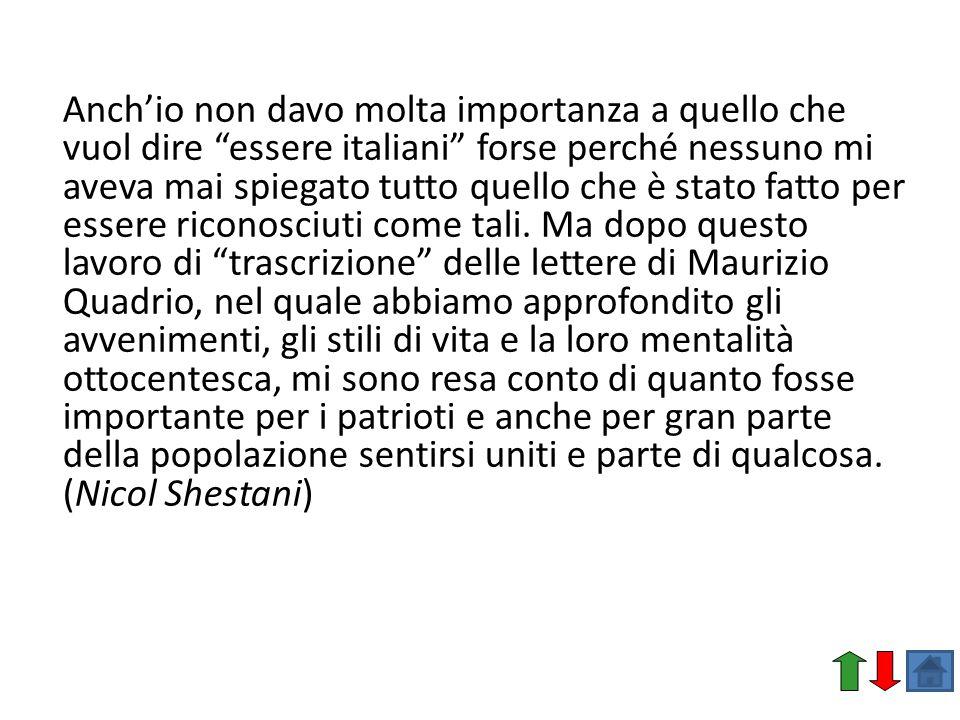 Anchio non davo molta importanza a quello che vuol dire essere italiani forse perché nessuno mi aveva mai spiegato tutto quello che è stato fatto per