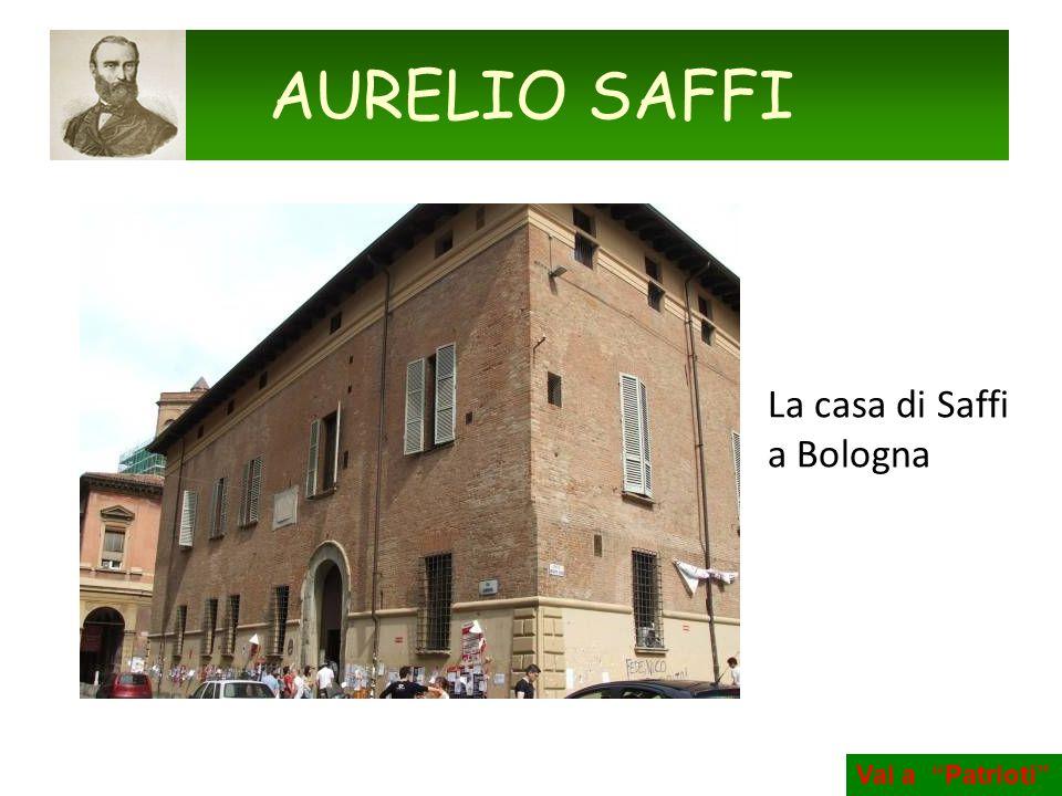 La casa di Saffi a Bologna AURELIO SAFFI Vai a Patrioti
