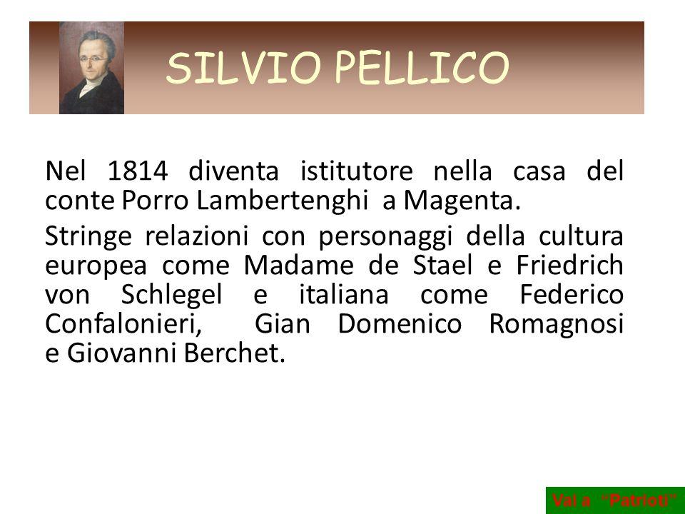 Nel 1814 diventa istitutore nella casa del conte Porro Lambertenghi a Magenta. Stringe relazioni con personaggi della cultura europea come Madame de S