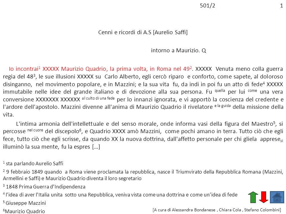 501/2 1 Cenni e ricordi di A.S [Aurelio Saffi] intorno a Maurizio. Q Io incontrai 1 XXXXX Maurizio Quadrio, la prima volta, in Roma nel 49 2. XXXXX Ve