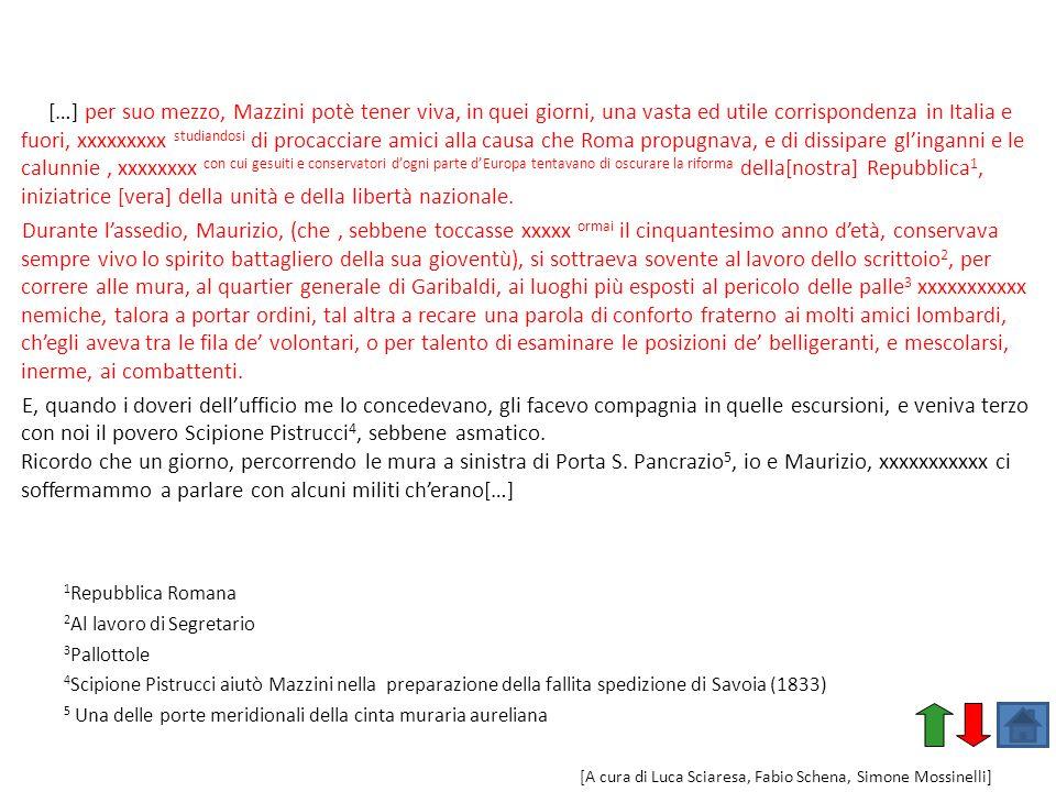 […] per suo mezzo, Mazzini potè tener viva, in quei giorni, una vasta ed utile corrispondenza in Italia e fuori, xxxxxxxxx studiandosi di procacciare
