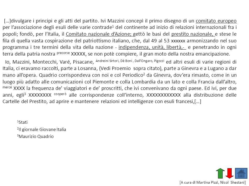 […]divulgare i principi e gli atti del partito. Ivi Mazzini concepì il primo disegno di un comitato europeo per lassociazione degli esuli delle varie