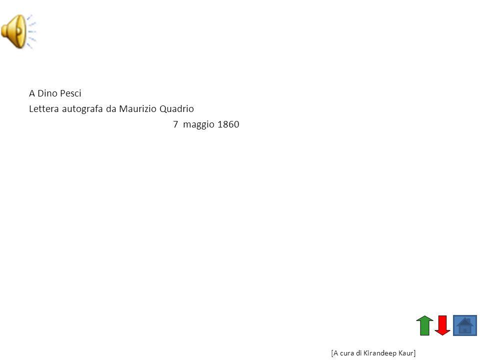 A Dino Pesci Lettera autografa da Maurizio Quadrio 7 maggio 1860 [A cura di Kirandeep Kaur]