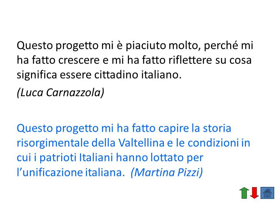 Questo progetto mi è piaciuto molto, perché mi ha fatto crescere e mi ha fatto riflettere su cosa significa essere cittadino italiano. (Luca Carnazzol