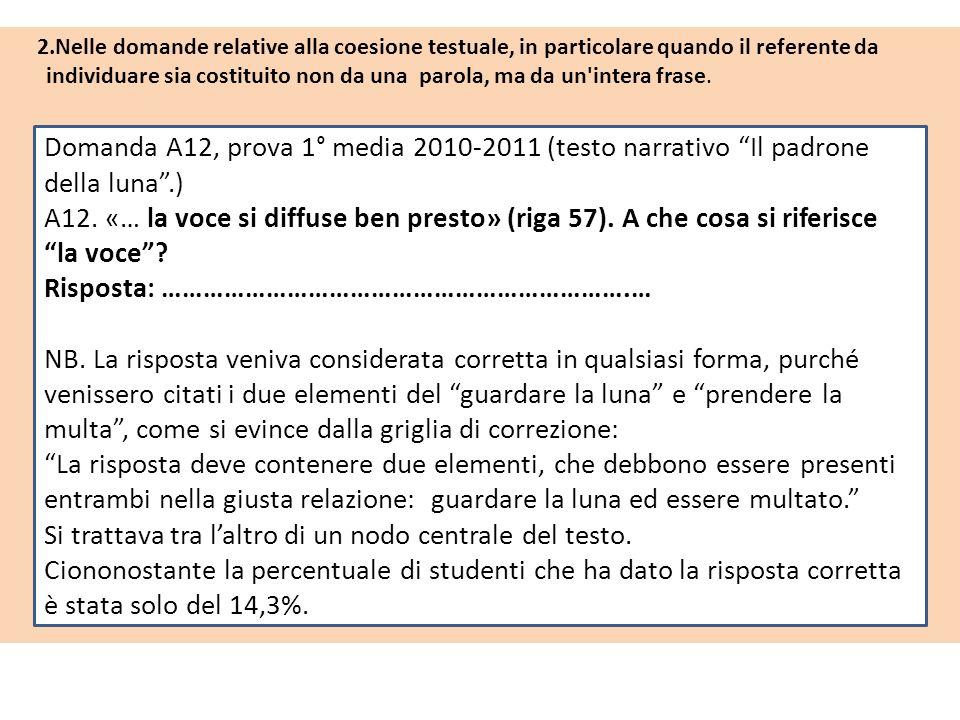 2.Nelle domande relative alla coesione testuale, in particolare quando il referente da individuare sia costituito non da una parola, ma da un'intera f