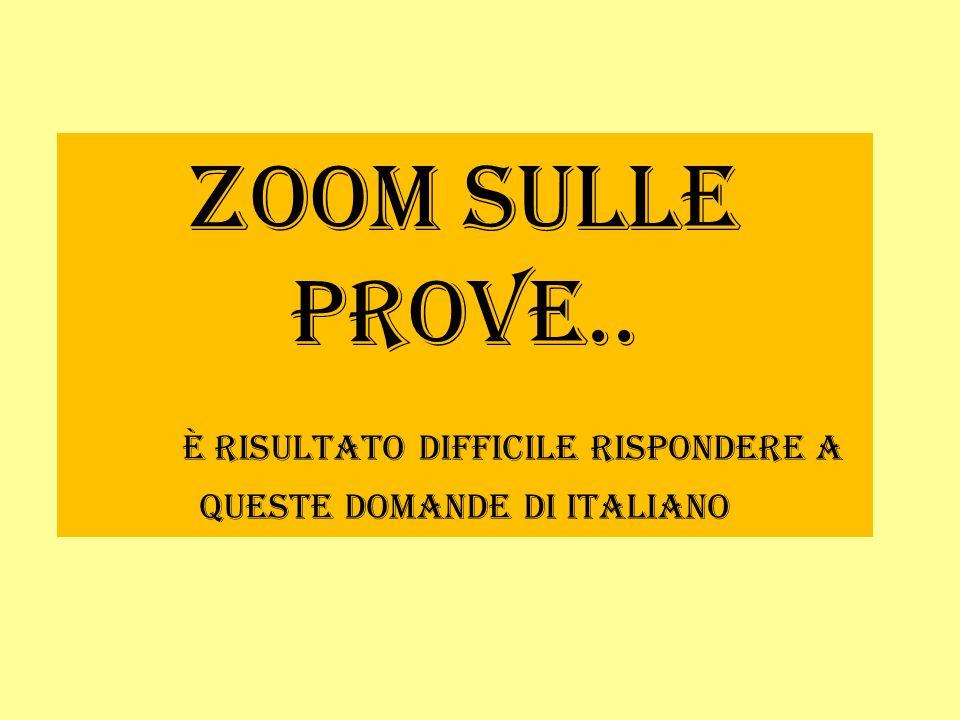 Zoom sulle prove.. è risultato difficile rispondere a queste domande di Italiano
