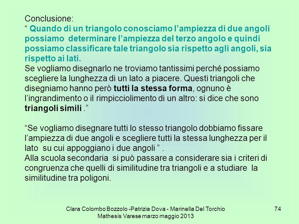 Clara Colombo Bozzolo -Patrizia Dova - Marinella Del Torchio Mathesis Varese marzo maggio 2013 74 Conclusione: Quando di un triangolo conosciamo lampi