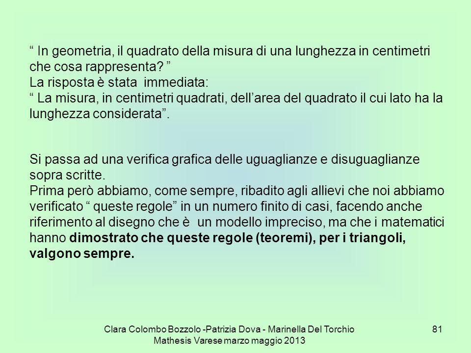 Clara Colombo Bozzolo -Patrizia Dova - Marinella Del Torchio Mathesis Varese marzo maggio 2013 81 In geometria, il quadrato della misura di una lunghe