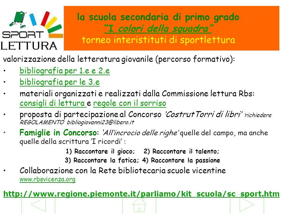 la scuola secondaria di primo grado I colori della squadra torneo interistituti di sportlettura I colori della squadra http://www.regione.piemonte.it/