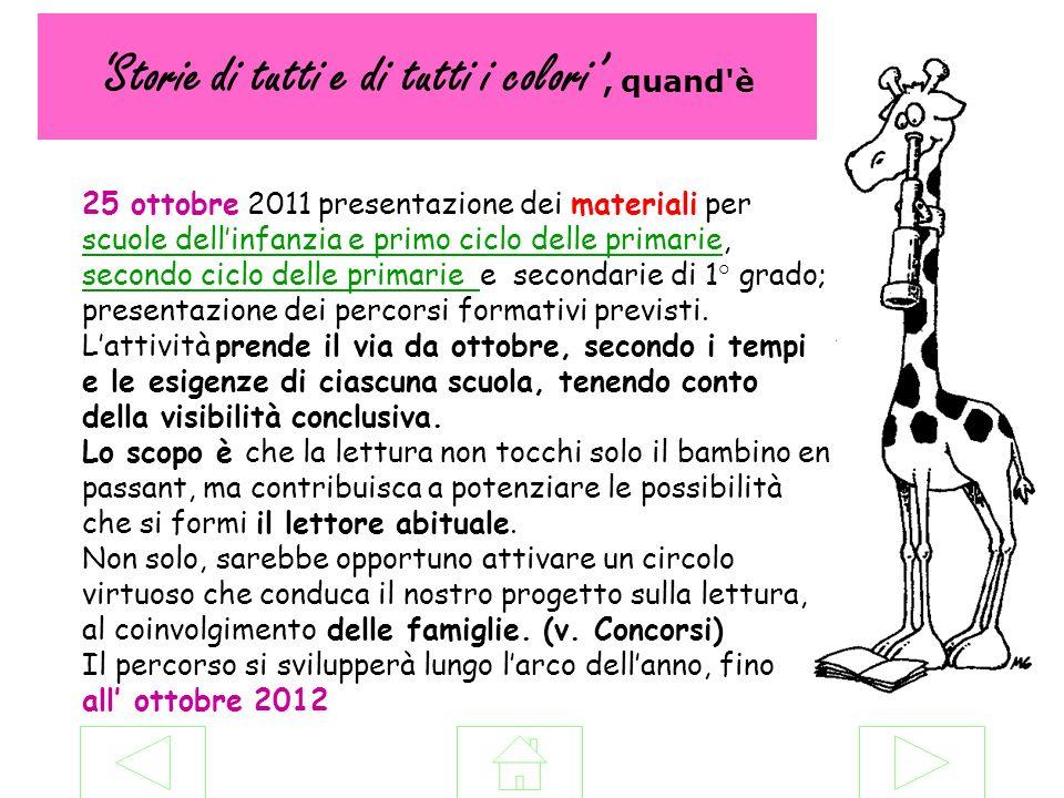 Storie di tutti e di tutti i colori, quand'è 25 ottobre 2011 presentazione dei materiali per scuole dellinfanzia e primo ciclo delle primarie, secondo