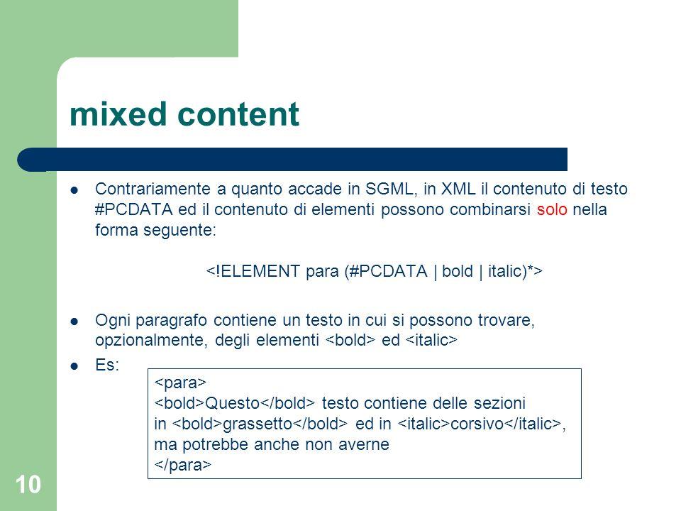 11 attributi Il DTD permette anche di vincolare gli attributi dei singoli tag, cioè dei singoli elementi.