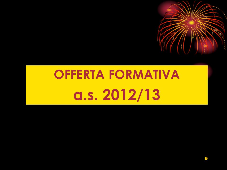 9 OFFERTA FORMATIVA a.s. 2012/13