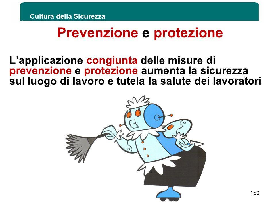 Prevenzione e protezione Lapplicazione congiunta delle misure di prevenzione e protezione aumenta la sicurezza sul luogo di lavoro e tutela la salute