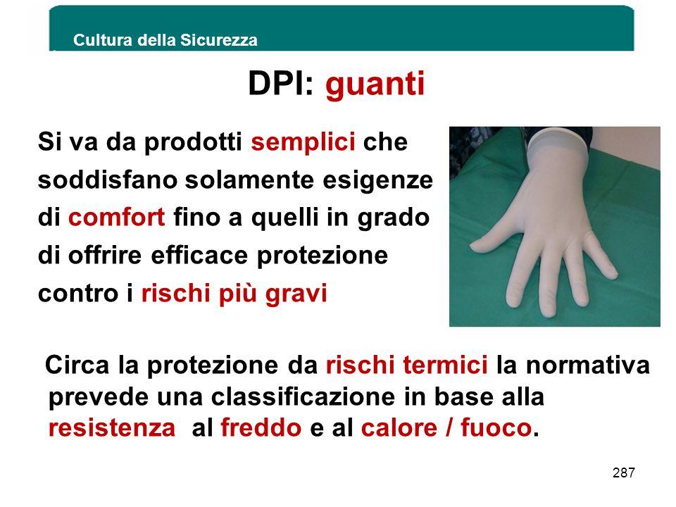 DPI: guanti Si va da prodotti semplici che soddisfano solamente esigenze di comfort fino a quelli in grado di offrire efficace protezione contro i ris