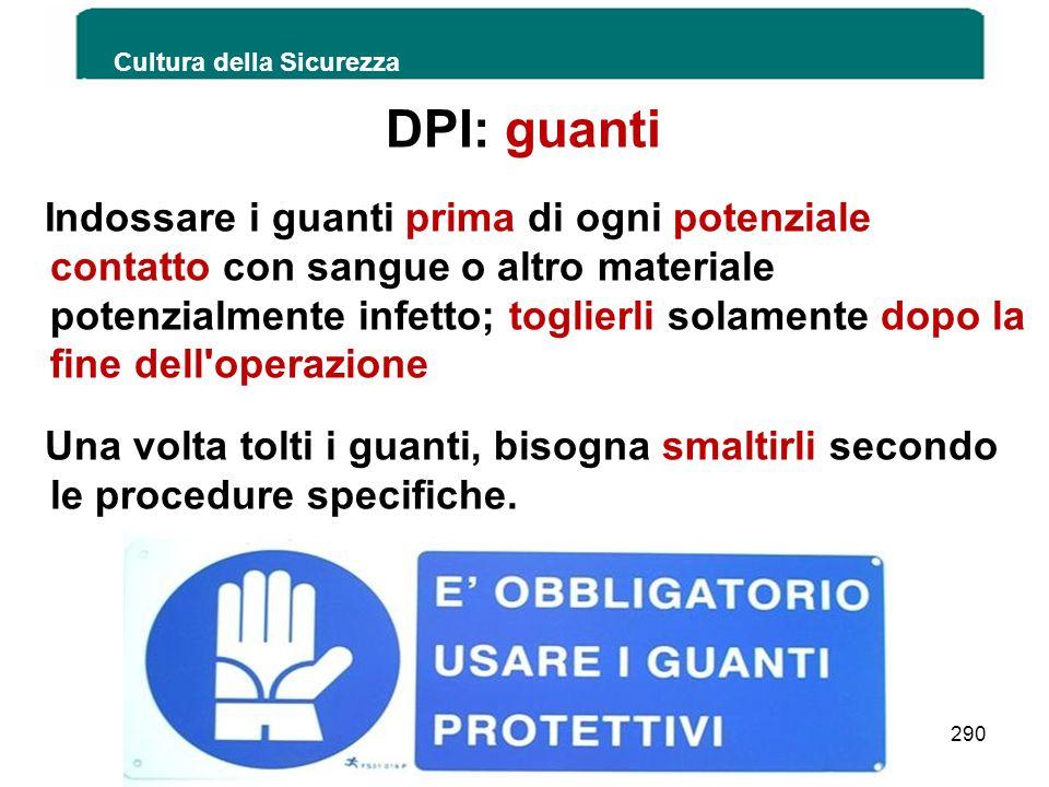 DPI: guanti Indossare i guanti prima di ogni potenziale contatto con sangue o altro materiale potenzialmente infetto; toglierli solamente dopo la fine