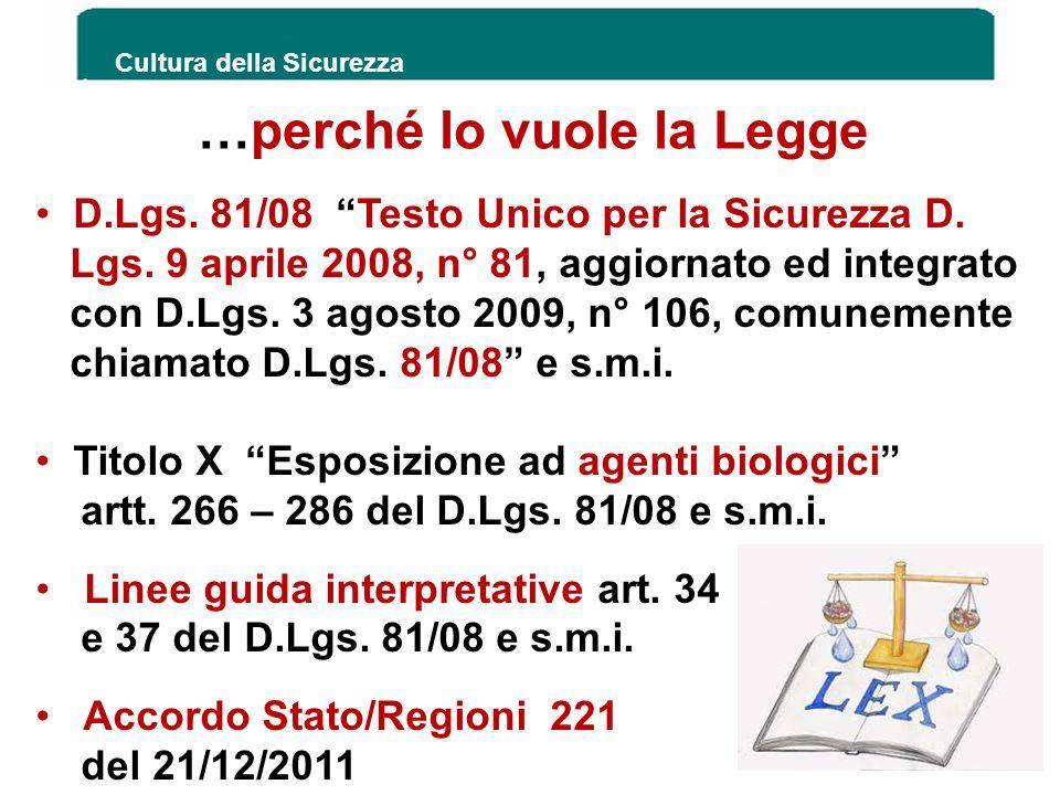 Cultura della Sicurezza 4 D.Lgs. 81/08 Testo Unico per la Sicurezza D. Lgs. 9 aprile 2008, n° 81, aggiornato ed integrato con D.Lgs. 3 agosto 2009, n°