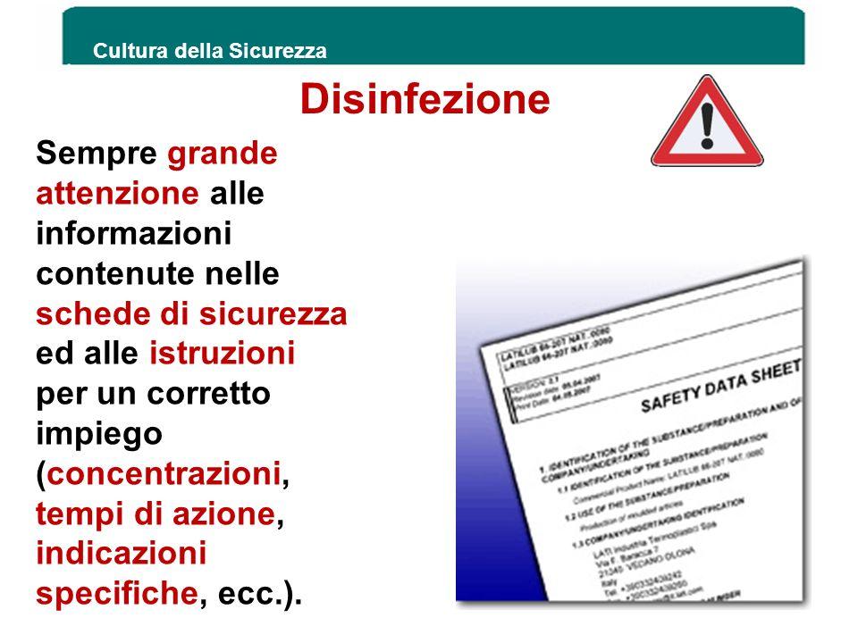 Cultura della Sicurezza 67 Sempre grande attenzione alle informazioni contenute nelle schede di sicurezza ed alle istruzioni per un corretto impiego (