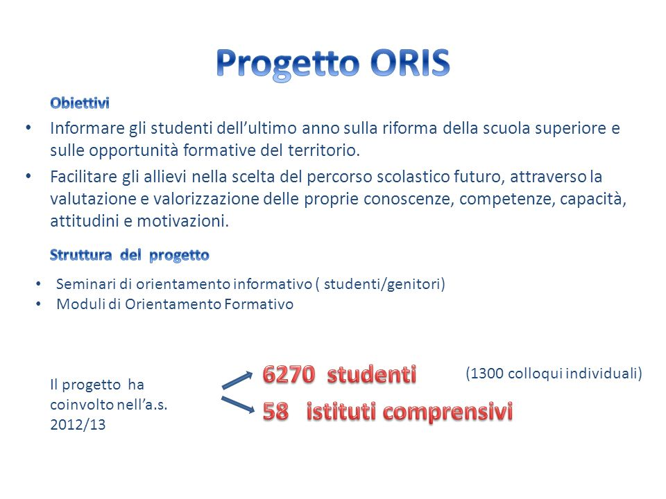 Informare gli studenti dellultimo anno sulla riforma della scuola superiore e sulle opportunità formative del territorio. Facilitare gli allievi nella