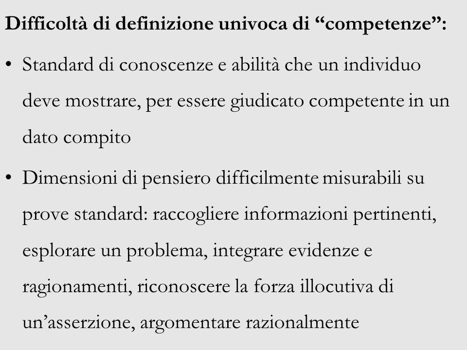 Difficoltà di definizione univoca di competenze: Standard di conoscenze e abilità che un individuo deve mostrare, per essere giudicato competente in u