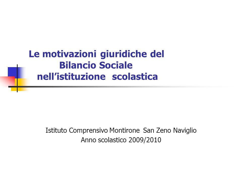 Le motivazioni giuridiche del Bilancio Sociale nellistituzione scolastica Istituto Comprensivo Montirone San Zeno Naviglio Anno scolastico 2009/2010
