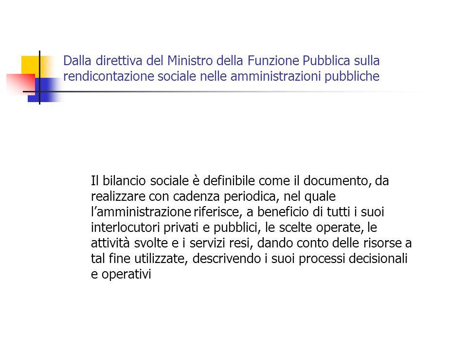 Dalla direttiva del Ministro della Funzione Pubblica sulla rendicontazione sociale nelle amministrazioni pubbliche Il bilancio sociale è definibile co