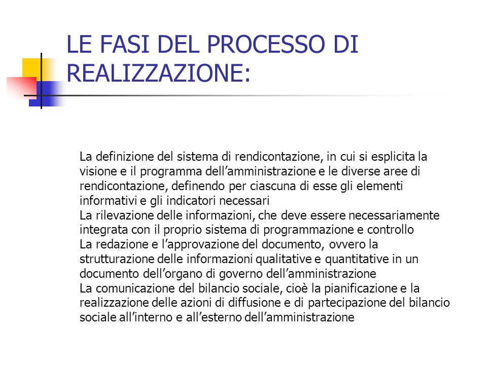 LE FASI DEL PROCESSO DI REALIZZAZIONE: La definizione del sistema di rendicontazione, in cui si esplicita la visione e il programma dellamministrazion
