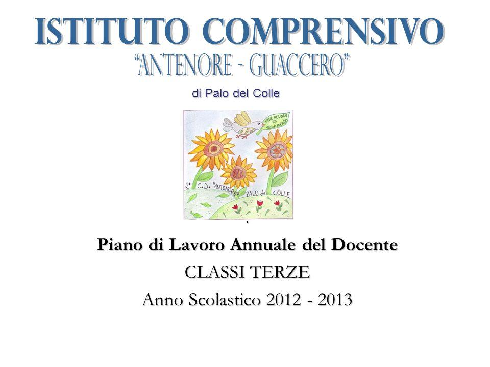 . Piano di Lavoro Annuale del Docente CLASSI TERZE Anno Scolastico 2012 - 2013 di Palo del Colle