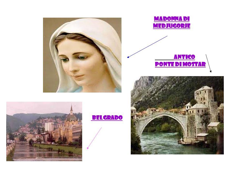 MADONNA DI MEDJUGORJE ANTICO PONTE DI MOsTAR BELGRADO