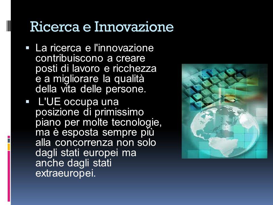 Ricerca e Innovazione La ricerca e l innovazione contribuiscono a creare posti di lavoro e ricchezza e a migliorare la qualità della vita delle persone.