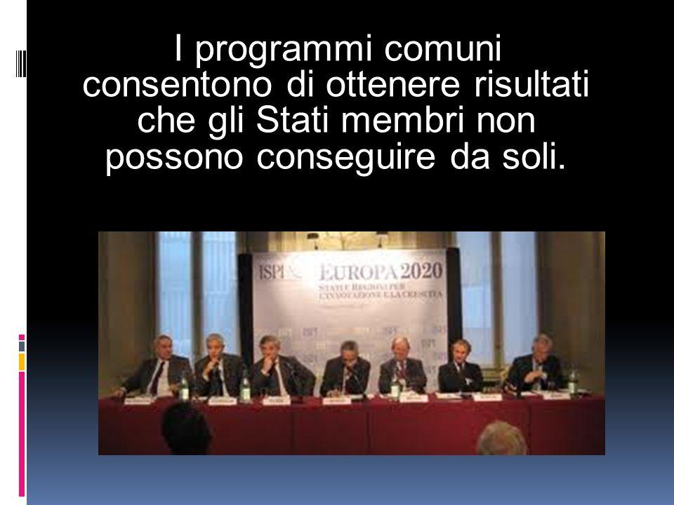 I programmi comuni consentono di ottenere risultati che gli Stati membri non possono conseguire da soli.