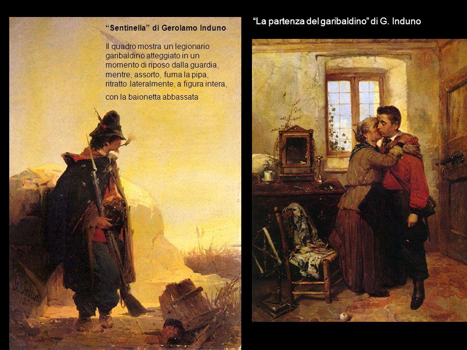Sentinella di Gerolamo Induno Il quadro mostra un legionario garibaldino atteggiato in un momento di riposo dalla guardia, mentre, assorto, fuma la pi