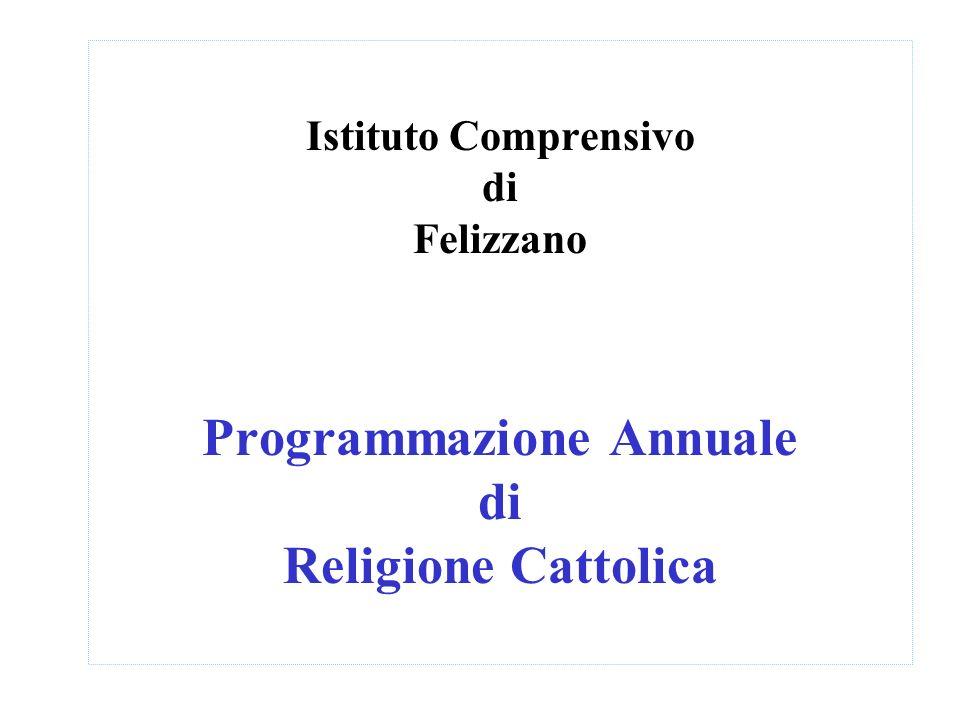 Istituto Comprensivo di Felizzano Programmazione Annuale di Religione Cattolica