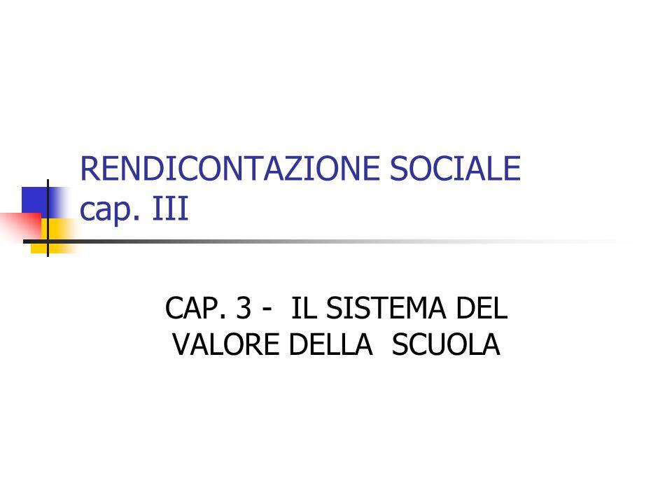 RENDICONTAZIONE SOCIALE cap. III CAP. 3 - IL SISTEMA DEL VALORE DELLA SCUOLA