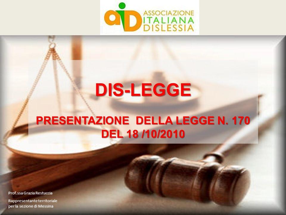 Prof.ssa Grazia Restuccia Rappresentante territoriale per la sezione di Messina DIS-LEGGE PRESENTAZIONE DELLA LEGGE N. 170 DEL 18 /10/2010
