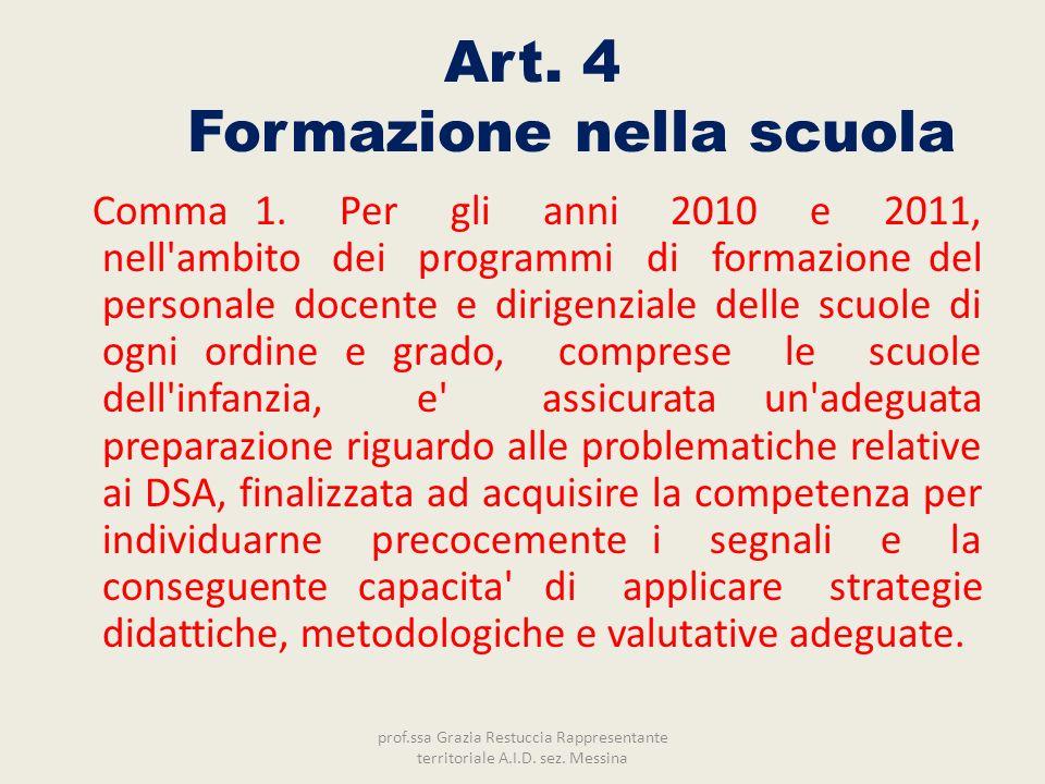 Art. 4 Formazione nella scuola Comma 1. Per gli anni 2010 e 2011, nell'ambito dei programmi di formazione del personale docente e dirigenziale delle s