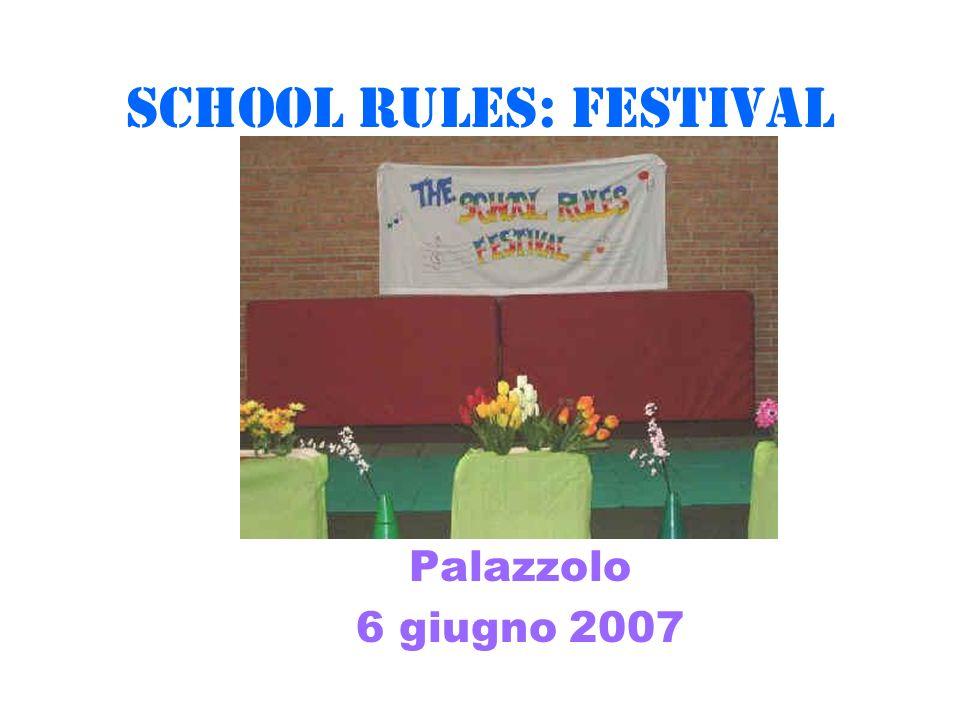 SCHOOL RULES: FESTIVAL Palazzolo 6 giugno 2007