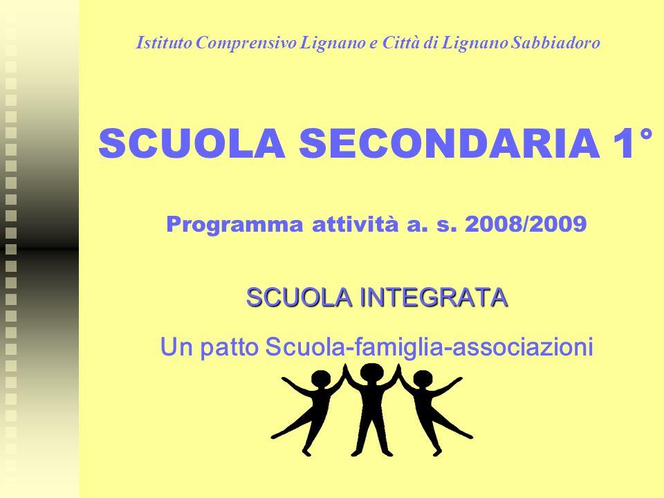Istituto Comprensivo Lignano e Città di Lignano Sabbiadoro SCUOLA SECONDARIA 1° Programma attività a.