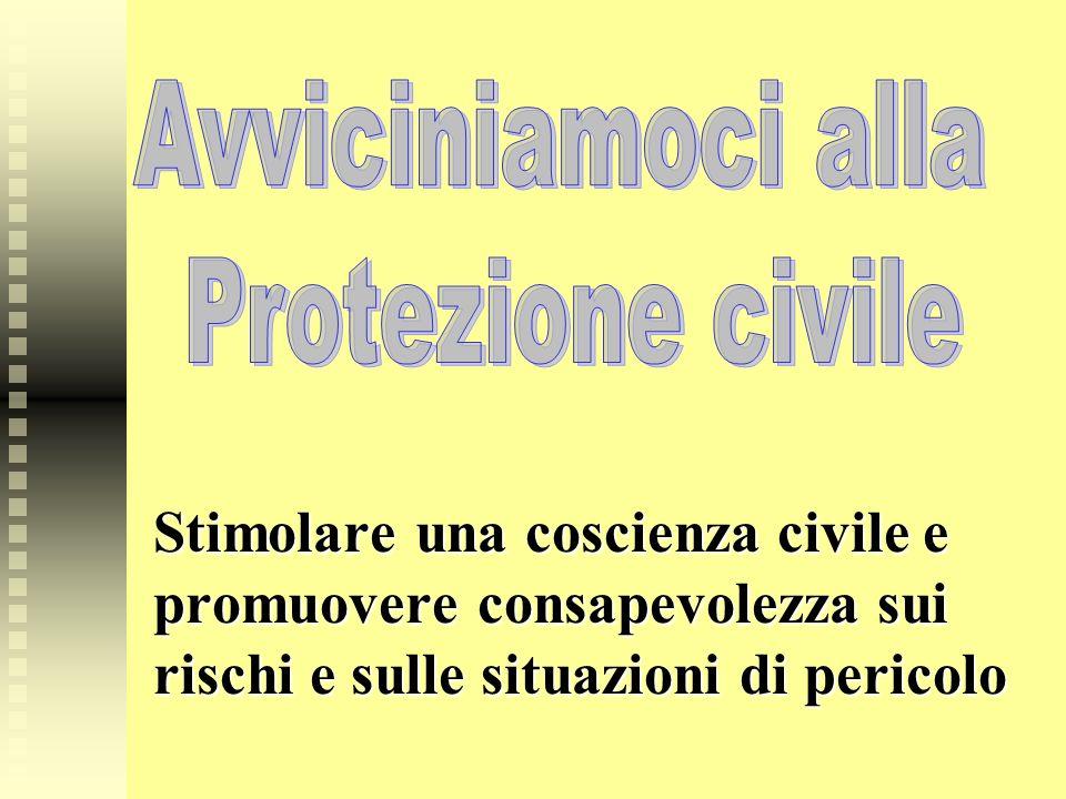 Stimolare una coscienza civile e promuovere consapevolezza sui rischi e sulle situazioni di pericolo