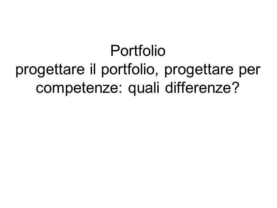 Portfolio progettare il portfolio, progettare per competenze: quali differenze